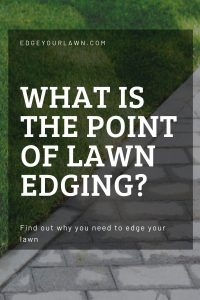 what is the point of lawn edging pin