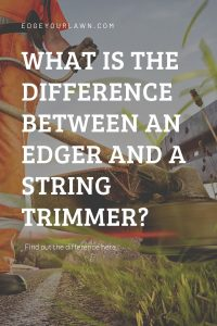 difference between lawn edger and string trimmer pin