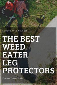 best weed eater leg protectors