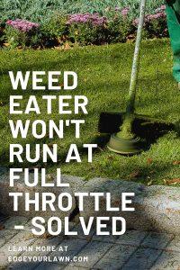 weed eater won't run at full throttle